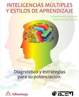 Lee más sobre el artículo Libro: Inteligencias múltiples y estilos de aprendizaje – Diagnóstico y estrategias para su potenciación por Lizbeth Sánchez; Rafael Andrade