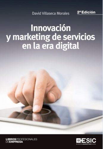 Lee más sobre el artículo Libro: Innovación y marketing de servicios en la era digital por David Villaseca Morales