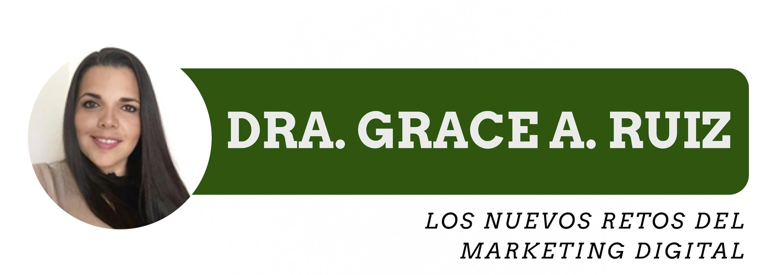 Lee más sobre el artículo «Los Nuevos Retos Del Marketing Digital» – Grace A. Ruiz