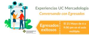 Lee más sobre el artículo Experiencias UC Mercadología Conversando con Egresados: Egresados exitosos